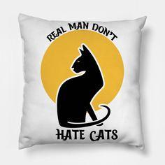 Real Man Don't Hate Cat - Real Man Dont Hate Cat - Pillow | TeePublic Pillow Cover Design, Pillow Covers, Hate Cats, Cat Pillow, Real Man, Bat Signal, Superhero Logos, Throw Pillows, Art