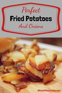 Perfect Fried Potatoes and Onions | A Pinch of Adventure Hamburger Side Dishes, Paleo Side Dishes, Potato Side Dishes, Best Side Dishes, Food Dishes, Chef Recipes, Potato Recipes, Cooking Recipes, Vegan Recipes