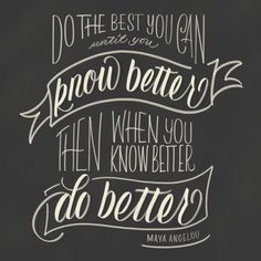 """Do the best you can until you know better. Then, when you know better do better."" - Maya Angelou. Day 156 Maya Angelou Birthday #lettering #letteringchallenge #procreateapp #procreatelettering #handlettering #quote"