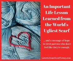 An Important Life Lesson Learned from the World's Ugliest Scarf