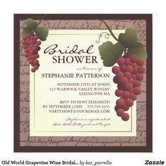 Old World Grapevine Wine Bridal Shower Invitation A beautiful cluster of luscious red grapes invites your guests to a wonderful wine-themed Bridal Shower. Perfect when the bride is a wine-lover or the event will be held at a winery or vineyard. In this design, the grapes and leaves are given a textured effect and seem to glow on a background of aged parchment with French writing. Very old-world in its styling, this design makes a unique and very personal invite for your bride.