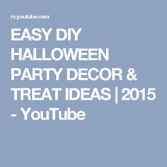 EASY DIY HALLOWEEN PARTY DECOR & TREAT IDEAS | 2015 - YouTube
