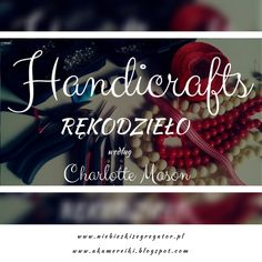Niebieski Segregator - Handicrafts czyli rękodzieło według Charlotte Mason Charlotte Mason, Handicraft, Hands, Craft, Craft Items
