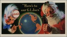 "1944 Coca-Cola Holiday Ad ""Here's to Our G. Joes"" — Santa and the… Coca Cola Santa, Coca Cola Christmas, Coke Ad, Vintage Christmas Images, Christmas Ideas, Christmas Cards, Merry Christmas, Christmas Ornaments, The Night Before Christmas"