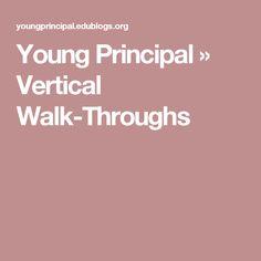 Young Principal » Vertical Walk-Throughs