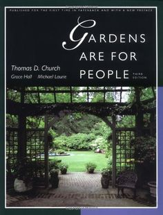 Gardens Are For People, Third edition by Thomas D. Church
