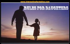 Know more information about rules for daughters, rules for my daughter as she ages, life rules for my daughter, rules for my son at interestingfactsblog.com