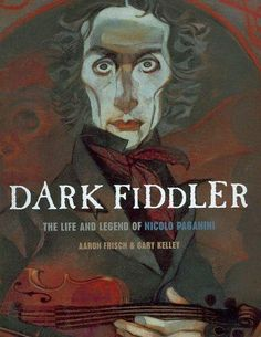 Dark Fiddler: The Life and Legend of Nicolo Paganini (Hardcover)