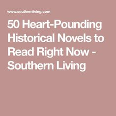 50 Heart-Pounding Historical Novels to Read Right Now - Southern Living