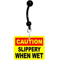 Caution Slippery When Wet Warning Sign Belly Ring #piercing #bodycandy $9.99