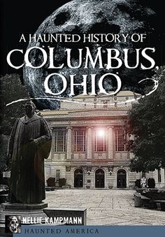 A Haunted History of Columbus, Ohio Haunted Towns, Haunted Places, Haunted Houses, Abandoned Ohio, Haunted America, Main Library, Ghost Tour, Scary Places, Haunted History