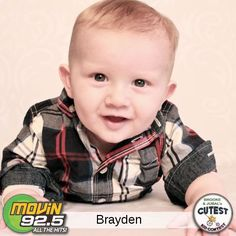 I made into Round 2 of voting! Please continue to vote for me, Brayden D on 92.5 Cutest Baby Contest!!! PLEASE!!!