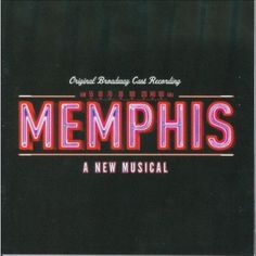 Memphis (Original Broadway Cast)