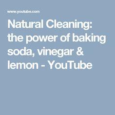 Natural Cleaning: the power of baking soda, vinegar & lemon - YouTube
