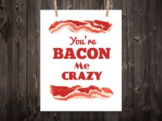 You're Bacon Me Crazy Kitchen Print Kitchen by BentonParkPrints, $12.00