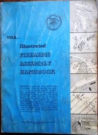 NRA Illustrated Firearms Assembly Handbook By The National Rifle Association Of America - Used Books - Paperback - 4th - 1960 - from Gertie's Gems and Biblio.com
