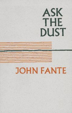 """She was gone when I woke up. The room was eloquent with her departure.""   --Ask the Dust by John Fante"
