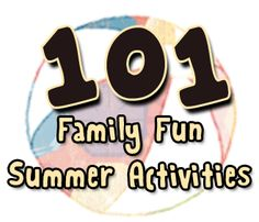 101 Family Fun Summer Activities