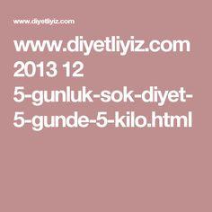 www.diyetliyiz.com 2013 12 5-gunluk-sok-diyet-5-gunde-5-kilo.html