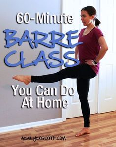 60-Minute Barre Class You Can Do At Home / A Daily Dose of Fit