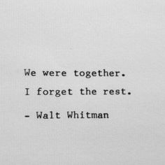 A lovely sentiment from Walt Whitman