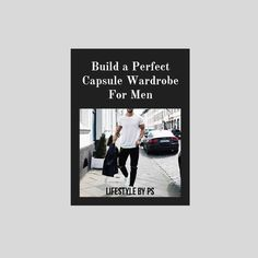 Capsule Wardrobe For Men eBook - LIFESTYLE BY PS #MensFashion #eBook #Fashion