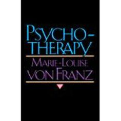 Psychotherapy by Marie Louise Von Franz