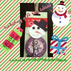 Holiday gift tag idea.... Scentsy Scent Circle, super cute and usable!!! www.LaurenShaffer.scentsy.us