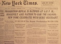 "Legal Liquor Returns to America   The New York Times  December 6, 1933   Utah becomes the 36th State to ratify the 21st Amendment to the Constitution. The Times reports this event using five-column triple-tiered headlines: ""PROHIBITION REPEAL IS RATIFIED AT 5:32 P.M.; ROOSEVELT ASKS NATION TO BAR THE SALOON; NEW YORK CELEBRATES WITH QUIET RESTRAINT. "" The front page prints the entire ""Repeal Proclamation."""