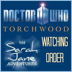 Wibbly-Wobbly Timey-Wimey Stuff and Nonsense: Doctor Who, Torchwood, & Sarah Jane Adventures Watching Order
