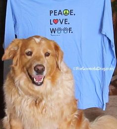 Peace Love Woof T-shirt from Righteous Hound - Talking Dogs Holiday Gift Guide for Dogs and Dog Lovers