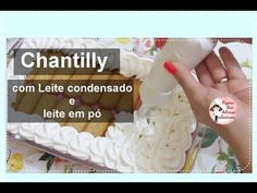 Chantilly com leite condensado e leite em pó - Espaço das delícias culinárias