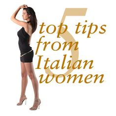 Image of 5 Top Tips from Italian Women, love their style!