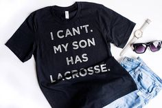 Lacrosse Mom Shirt I Can't My Son Has Lacrosse Shirt Lacrosse Dad Sports Mom Shirt Sport Mom Life Shirt Mom of Boys by 25VintagePlace