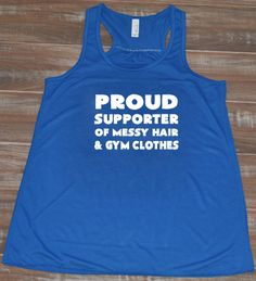 Proud Supporter Of Messy Hair & Gym Clothes Shirt - Workout Shirt For Women - Crossfit Tank Top Funny