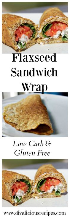 A low carb and gluten free sandwich wrap made from flaxseed flour. A healthy option for lunch too. Fill with low carb options. Recipe: http://divaliciousrecipes.com/2012/03/07/sandwich-wrap-low-carb-gluten-free/