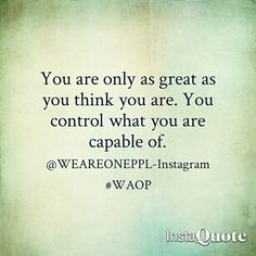 #capabilities #Life #Lesson #Happiness #Internal #Power #Greatness #Belief #Trust #positive #message #Qoute #WAOP
