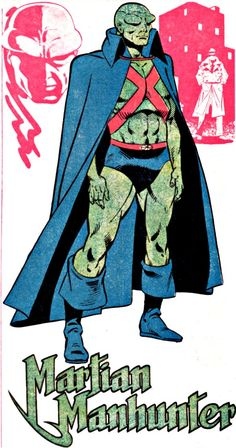 Martian Manhunter. One of the coolest heroes in DC. Although he has a bit of a goofy costume in the early years