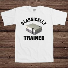 Clasically Trained NES Console Gamer Video Game Retro Old School Funny College Humor Cool Geek Nerd Hipster T-shirt Tee Shirt
