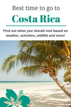 Trying to decide when to go to Costa Rica? Answer these 5 questions based on activities, dates, and weather. Your dream vacation to Costa Rica can be yours!