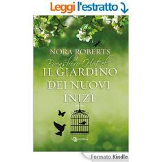 Il giardino dei nuovi inizi (Leggereditore Narrativa) eBook: Nora Roberts: Amazon.it: Kindle Store