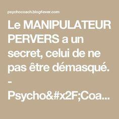 Le MANIPULATEUR PERVERS a un secret, celui de ne pas être démasqué. - Psycho/Coach Biarritz Biarritz, Philosophy, Spirituality, Words, Thinking About You, Other, Narcissistic Sociopath, Handsome Quotes, Psychology