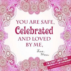 Safe, celebrated and loved!