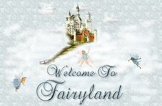 Welcome To Fairyland♥