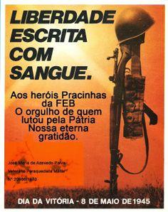 INDÚSTRIA DE DEFESA E SEGURANÇA: DIA DA VITÓRIA / PRACINHAS DA FEB
