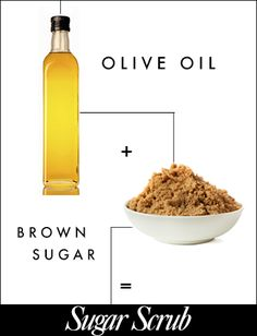 Sugar Body Scrub Mix two parts brown sugar with one part olive oil and store in a jar. While in the shower, slather the scrub onto wet skin and massage in before rinsing off.