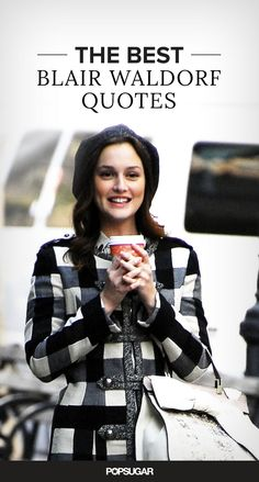 Pin for Later: 11 Blair Waldorf Quotes to Live By