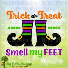 Trick or Treat Smell My Feet Witch Shoes Halloween Design Base Digital Clipart and Cut File Jpeg Png SVG EPS DXF Instant Download  THIS IS A DIGITAL FILE, NO PHYSICAL ITEMS WILL BE SENT  You may use this file on finished products for personal use and small commercial use. You MAY NOT sell this file in any format, include this file in any collections of files, or digitize this file for embroidery without purchasing an Extended Use License for Embroidery…