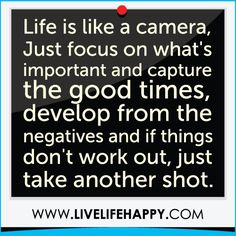 Life is like a camera. #quotes