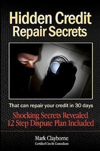 Your low credit score may even be stopping you from getting a new job or home. Take heart. There is hope because, for the first time ever, Hidden Credit Repair Secrets exposes the heavily guarded credit repair secrets used by certified credit consultants and credit repair law firms. Read more now!
